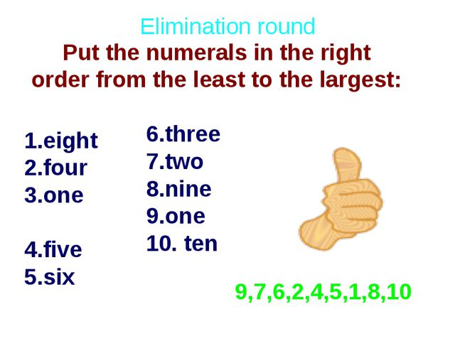 1.eight 2.four 3.one 4.five 5.six 9,7,6,2,4,5,1,8,10 Put the numerals in the...