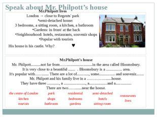 Speak about Mr. Philpott's house Mr.Philpott lives London → close to Regents