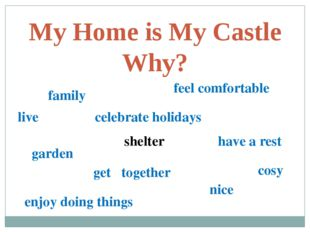 My Home is My Castle Why? family live feel comfortable garden celebrate holid