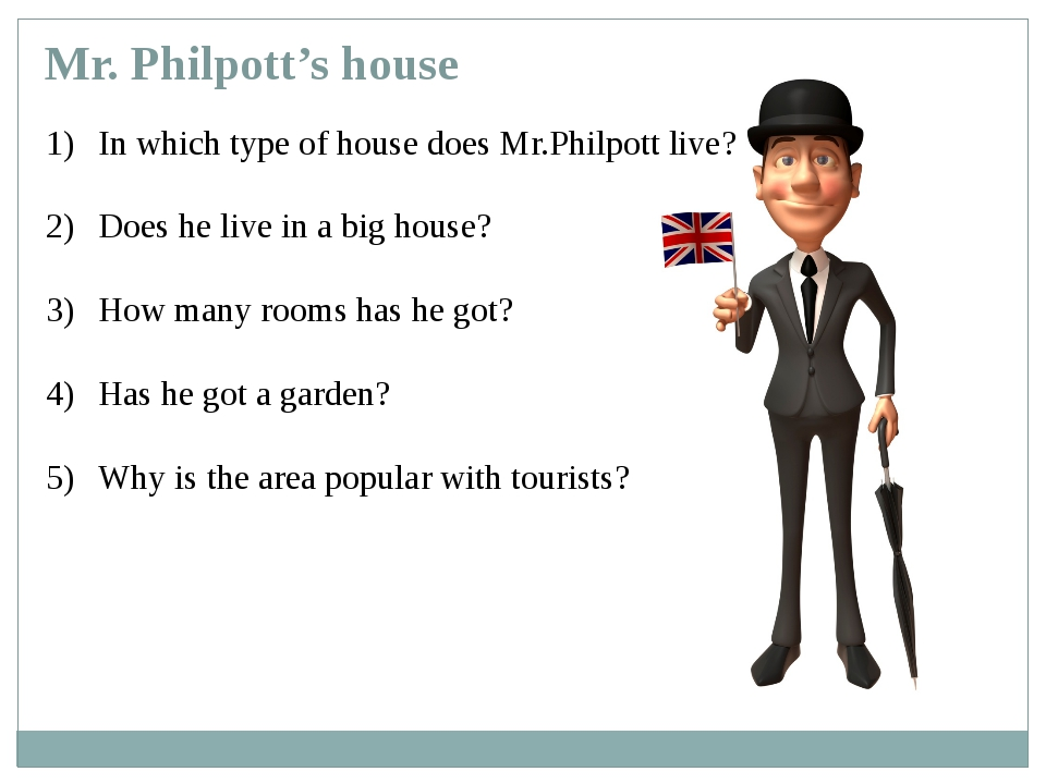 Mr. Philpott's house In which type of house does Mr.Philpott live? Does he li...
