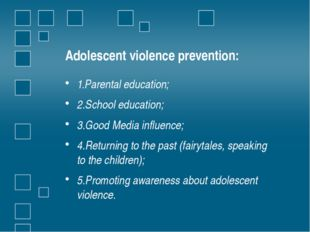 Adolescent violence prevention: 1.Parental education; 2.School education; 3.G