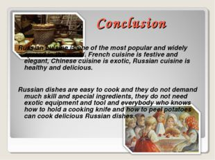 Russian cuisine is one of the most popular and widely spread in the world. Fr