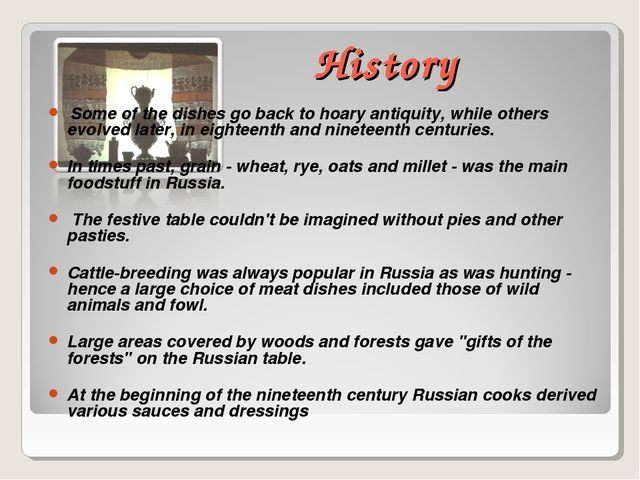 History Some of the dishes go back to hoary antiquity, while others evolved l...