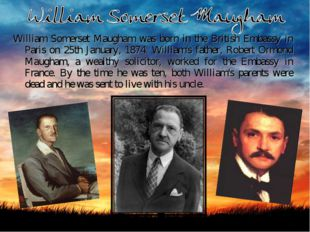 William Somerset Maugham was born in the British Embassy in Paris on 25th Jan