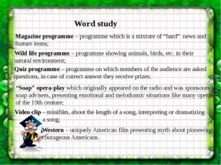"""Word study Magazine programme – programme which is a mixture of """"hard"""" news a"""