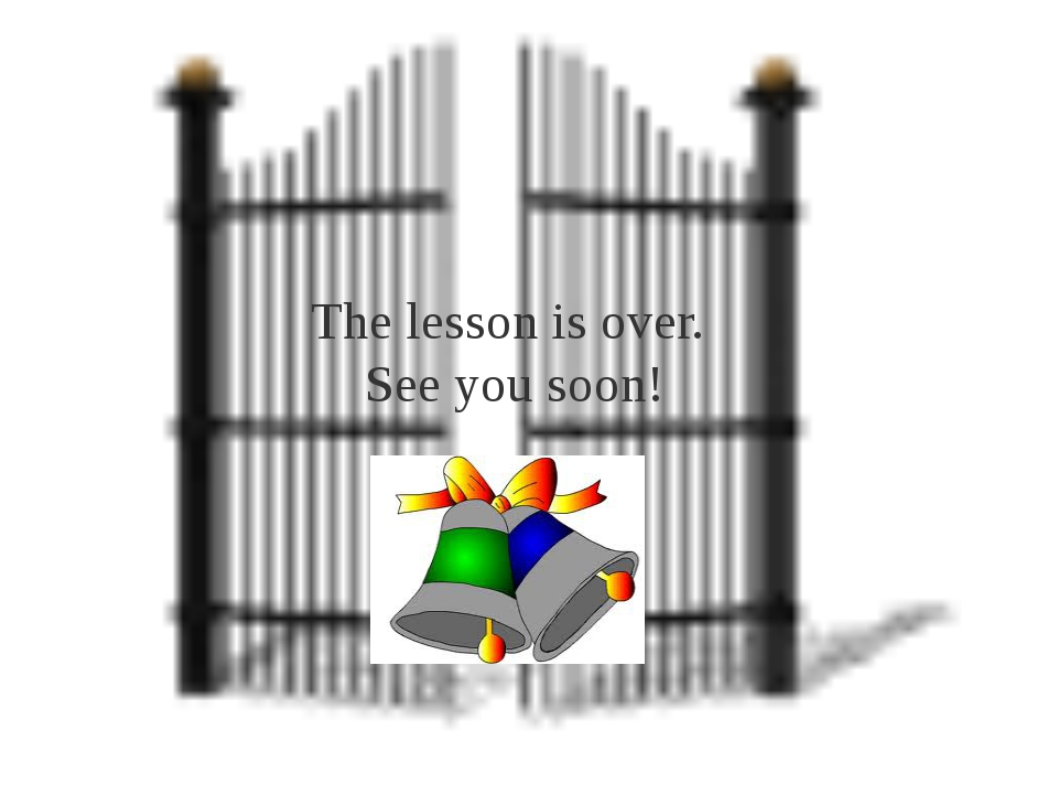 The lesson is over. See you soon!