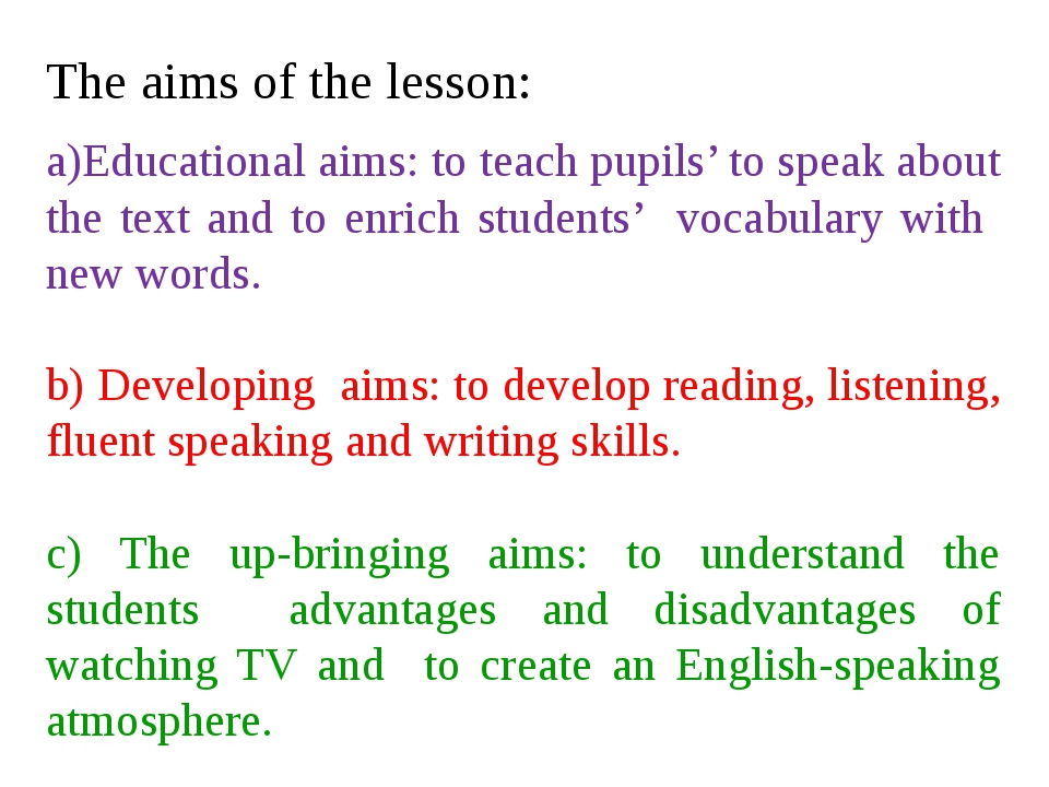The aims of the lesson: a)Educational aims: to teach pupils' to speak about t...