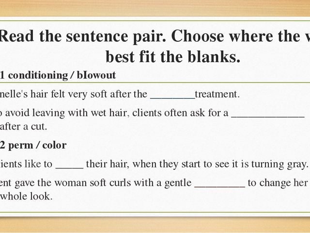 Read the sentence pair. Choose where the words best fit the blanks. 1 conditi...