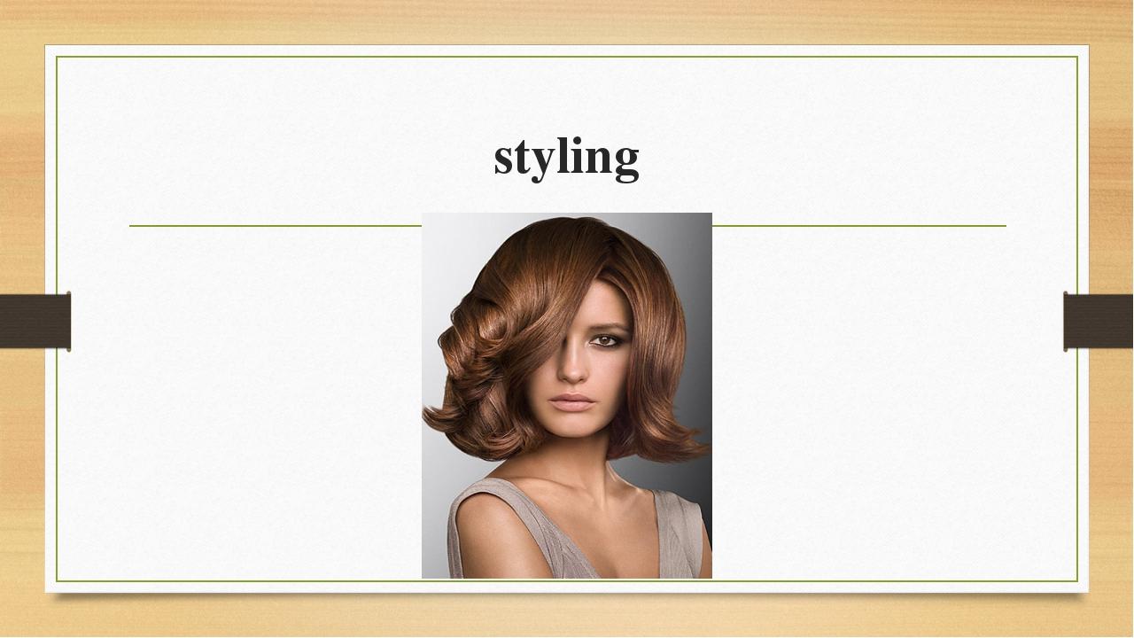 styling