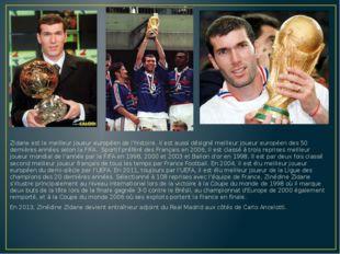 Zidane est le meilleur joueur européen de l'histoire. Il est aussi désigné m