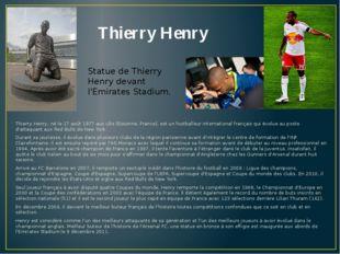 Thierry Henry Thierry Henry, né le 17 août 1977 aux Ulis (Essonne, France), e