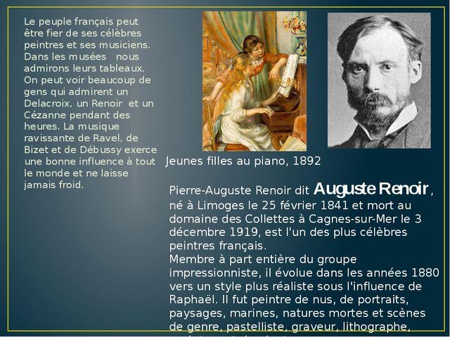 Le peuple français peut être fier de ses célèbres peintres et ses musiciens....