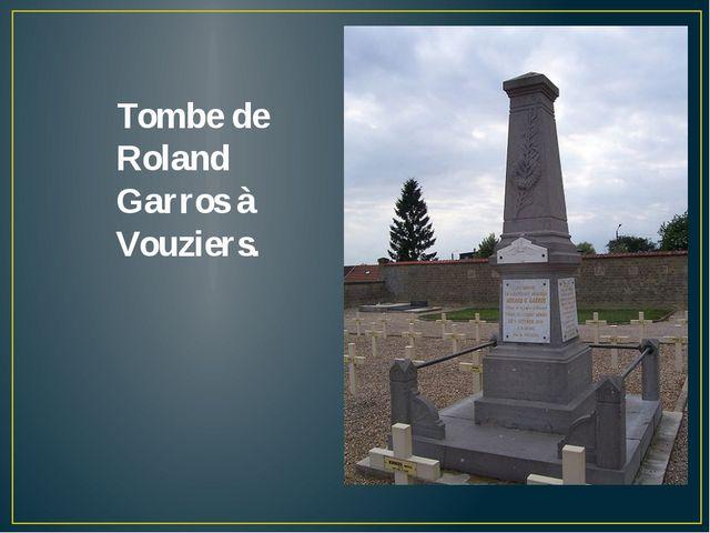 Tombe de Roland Garros à Vouziers.