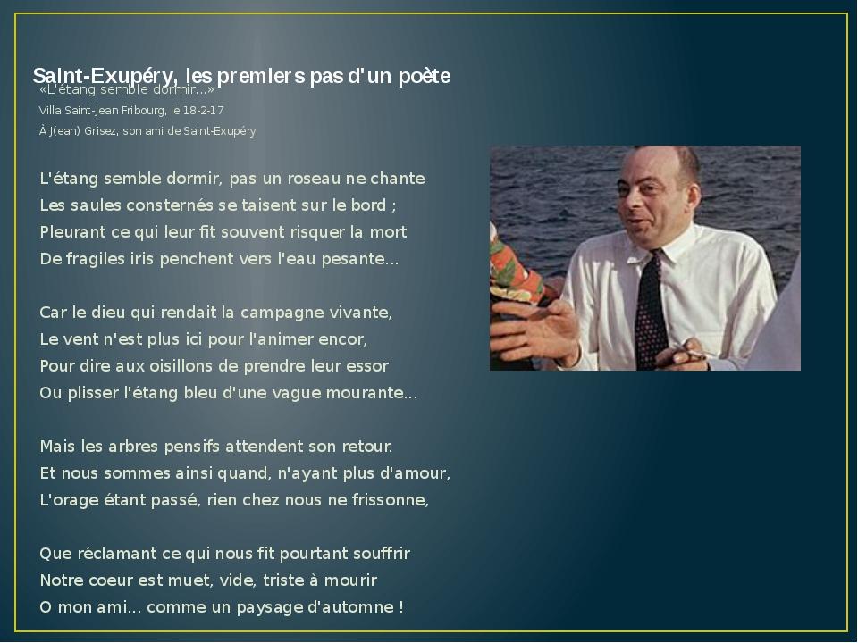 Saint-Exupéry, les premiers pas d'un poète «L'étang semble dormir...» Villa S...
