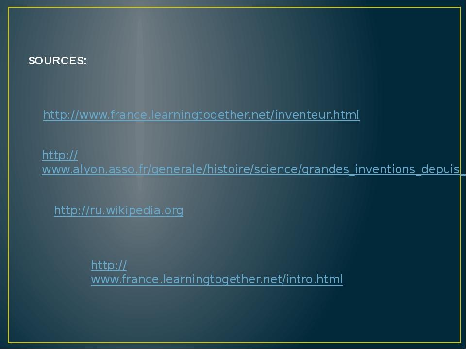 SOURCES: http://www.alyon.asso.fr/generale/histoire/science/grandes_inventio...