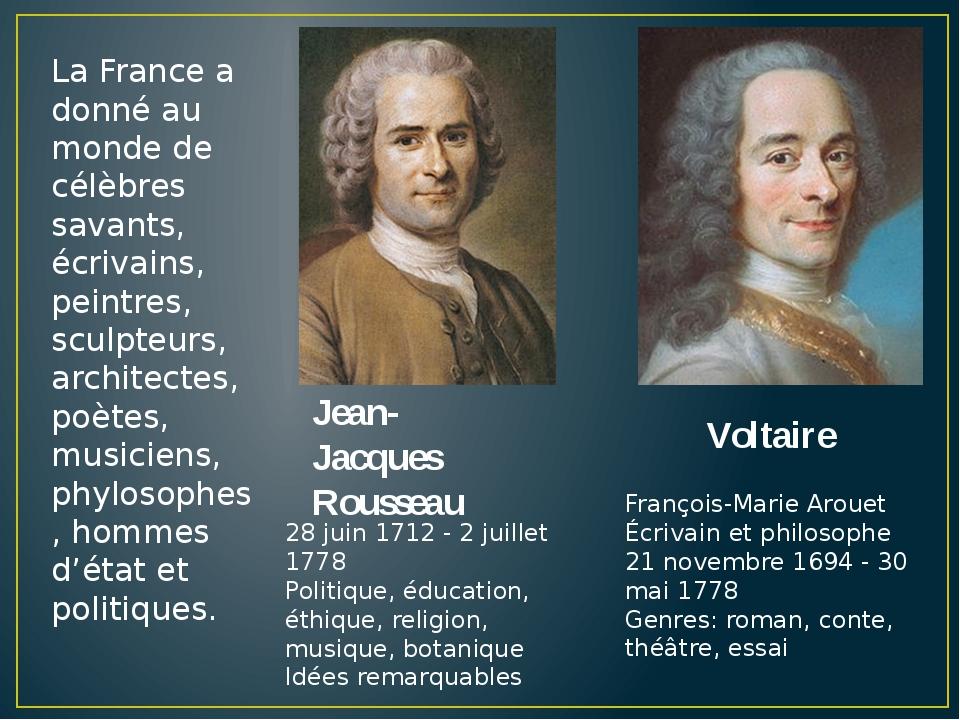 La France a donné au monde de célèbres savants, écrivains, peintres, sculpteu...