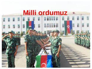 Milli ordumuz