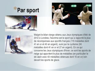 Par sport Malgré le bilan vierge obtenu aux Jeux olympiques d'été de 2012 à L