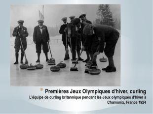 Premières Jeux Olympiques d'hiver, curling L'équipe de curling britannique pe