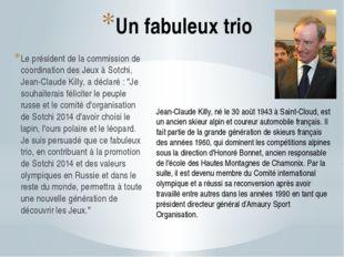 Un fabuleux trio Le président de la commission de coordination des Jeux à Sot
