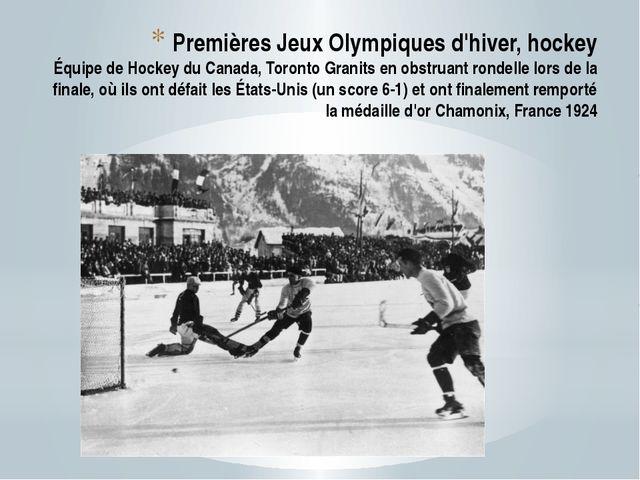 Premières Jeux Olympiques d'hiver, hockey Équipe de Hockey du Canada, Toronto...