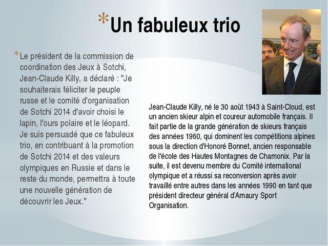 Un fabuleux trio Le président de la commission de coordination des Jeux à Sot...