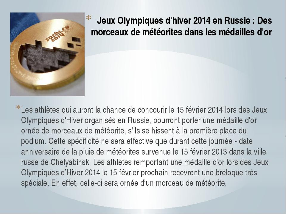 Jeux Olympiques d'hiver 2014 en Russie : Des morceaux de météorites dans les...