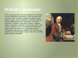 Mikhaïl Lomonossov Si on se souvient des hommes célèbres de la Russie, le nom