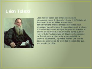 Léon Tolstoï Léon Tolstoï passe son enfance en pleine campagne russe. A l'âge
