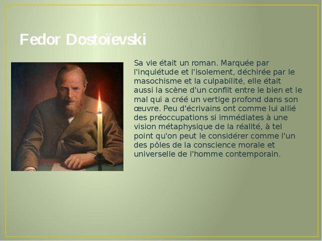 Fedor Dostoïevski Sa vie était un roman. Marquée par l'inquiétude et l'isolem...
