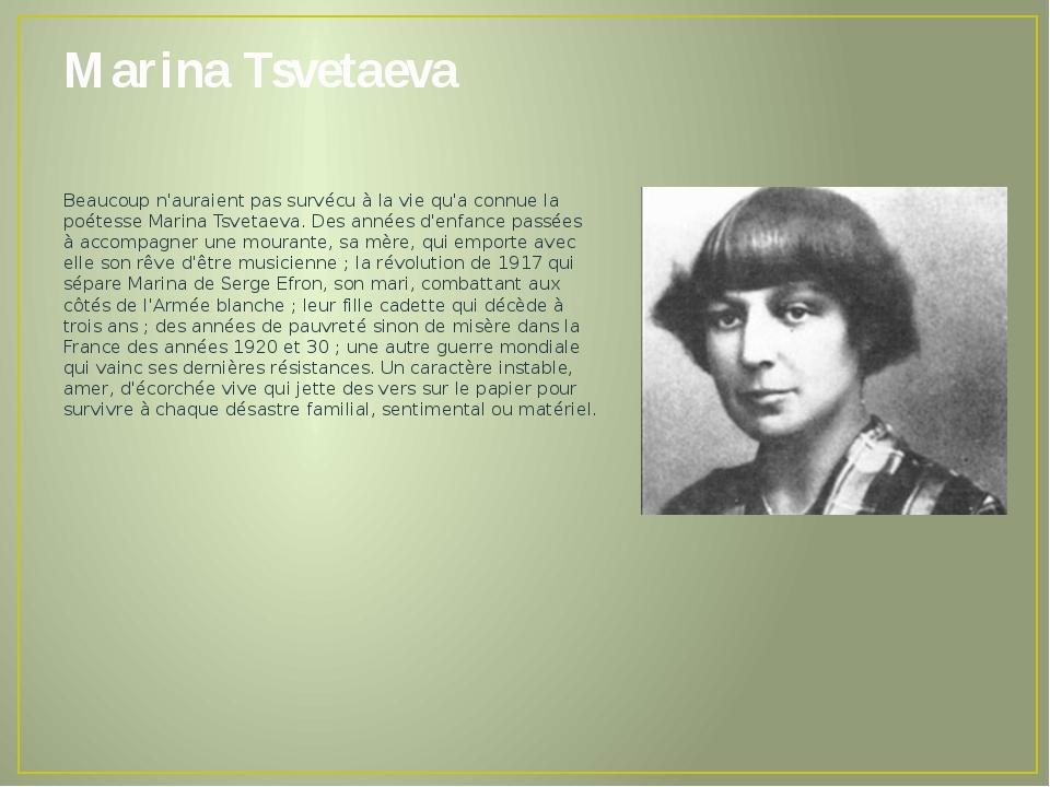 MarinaTsvetaeva Beaucoup n'auraient pas survécu à la vie qu'a connue la poét...