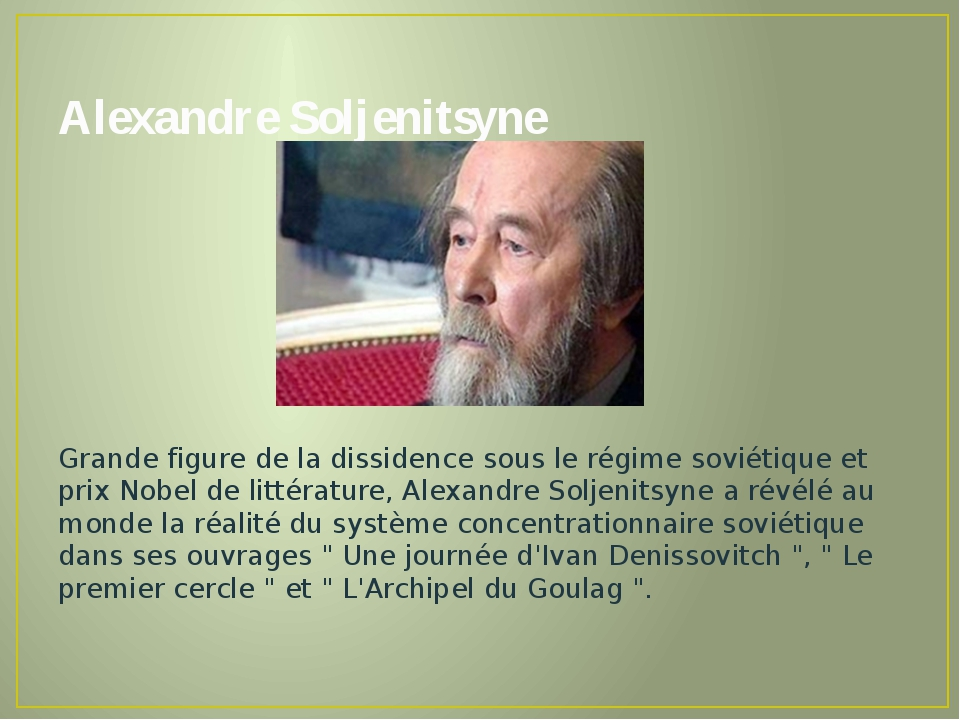 Alexandre Soljenitsyne Grande figure de la dissidence sous le régime soviétiq...