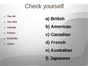 Check yourself The UK The USA Canada France Australia Japan British American