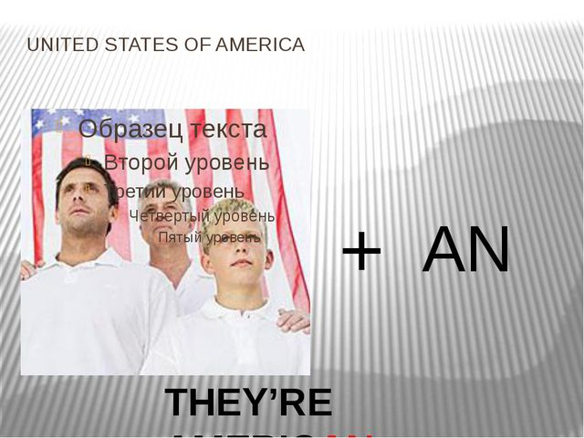UNITED STATES OF AMERICA + AN THEY'RE AMERICAN