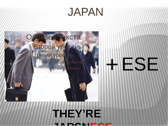 JAPAN + ESE THEY'RE JAPSNESE