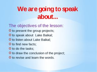 We are going to speak about... The objectives of the lesson: to present the g
