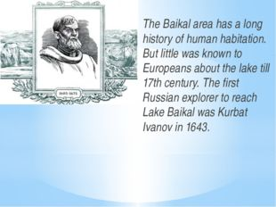 The Baikal area has a long history of human habitation. But little was known