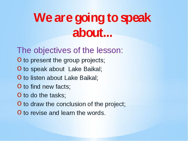 We are going to speak about... The objectives of the lesson: to present the g...
