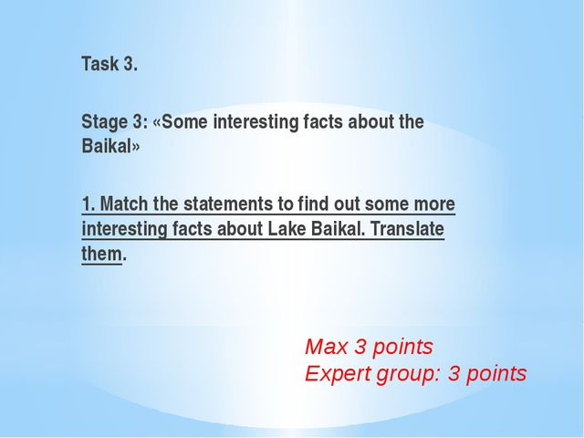 Task 3. Stage 3: «Some interesting facts about the Baikal» 1. Match the state...