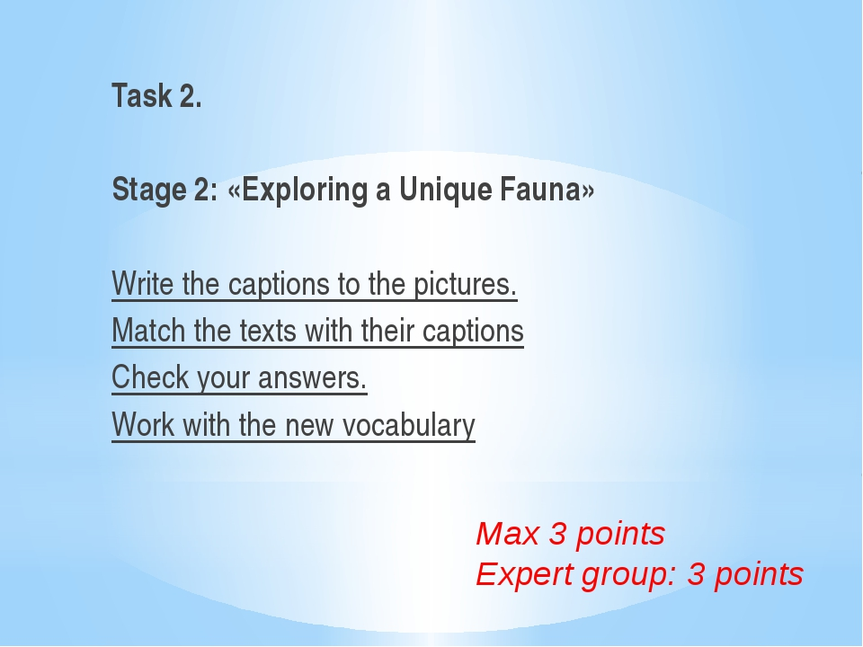 Task 2.  Stage 2: «Exploring a Unique Fauna»  Write the captions to the pic...