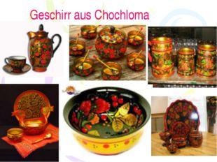 Geschirr aus Chochloma