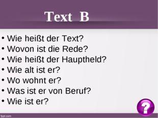 Wie heißt der Text? Wovon ist die Rede? Wie heißt der Hauptheld? Wie alt ist