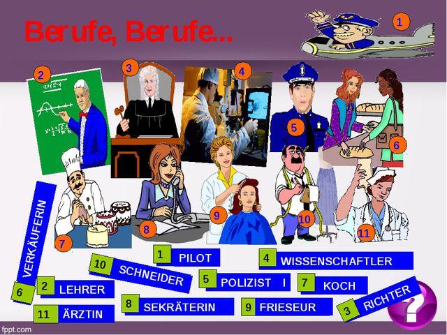 Berufe, Berufe... FER/VER/KÄU/RIN RER/LEH IN/ÄR/ZT DER/SCH/NEI TIL/PO LI/PO/S...