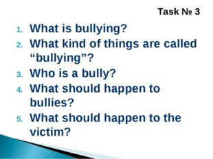 """What is bullying? What kind of things are called """"bullying""""? Who is a bully?"""