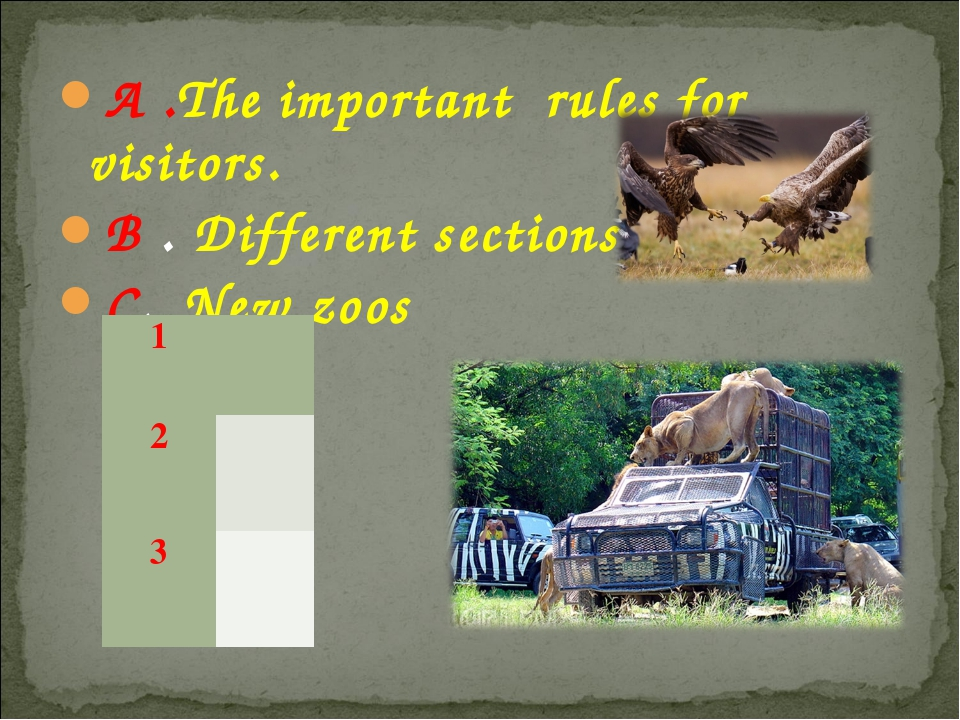 A .The important rules for visitors. B . Different sections C. New zoos 1 2...