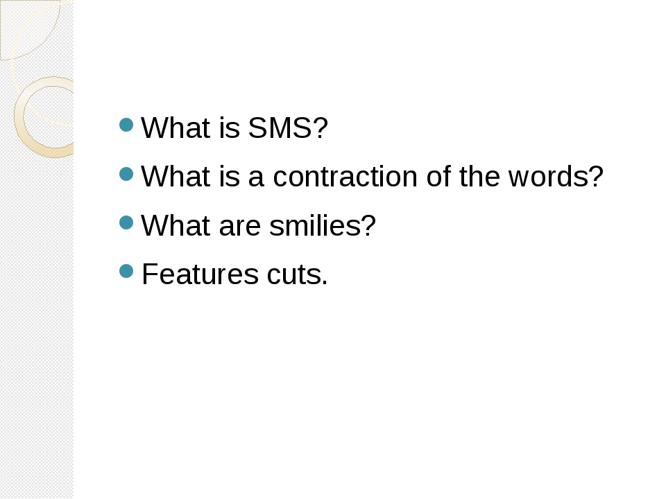 What is SMS? What is a contraction of the words? What are smilies? Features...