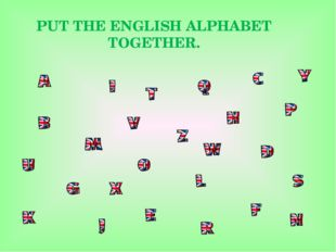 PUT THE ENGLISH ALPHABET TOGETHER.