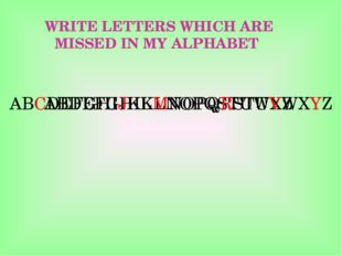 WRITE LETTERS WHICH ARE MISSED IN MY ALPHABET ABDEFGHIKLNOPQSTUWXZ ABCDEFGHI