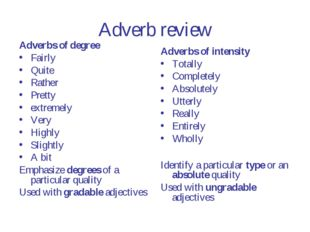 Adverb review Adverbs of degree Fairly Quite Rather Pretty extremely Very Hig