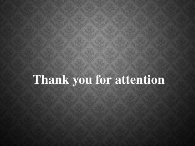 Thank you for attention
